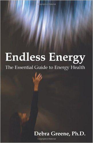 Endless Energy Book by Dr. Debra Greene, PhD